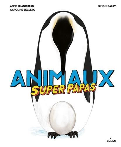 Animaux super papas